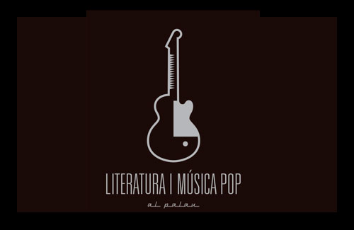 LITERATURA I MÚSICA POP AL PALAU. SALA MARTÍN I SOLER