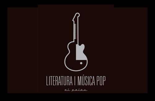 LITERATURA I MÚSICA POP AL PALAU